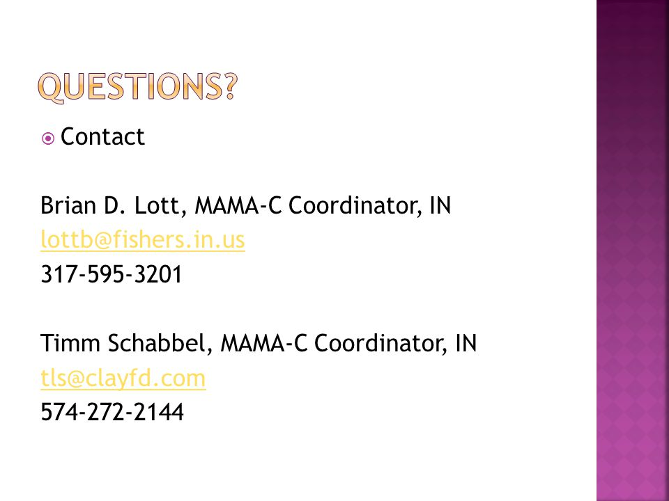 Questions Contact Brian D. Lott, MAMA-C Coordinator, IN