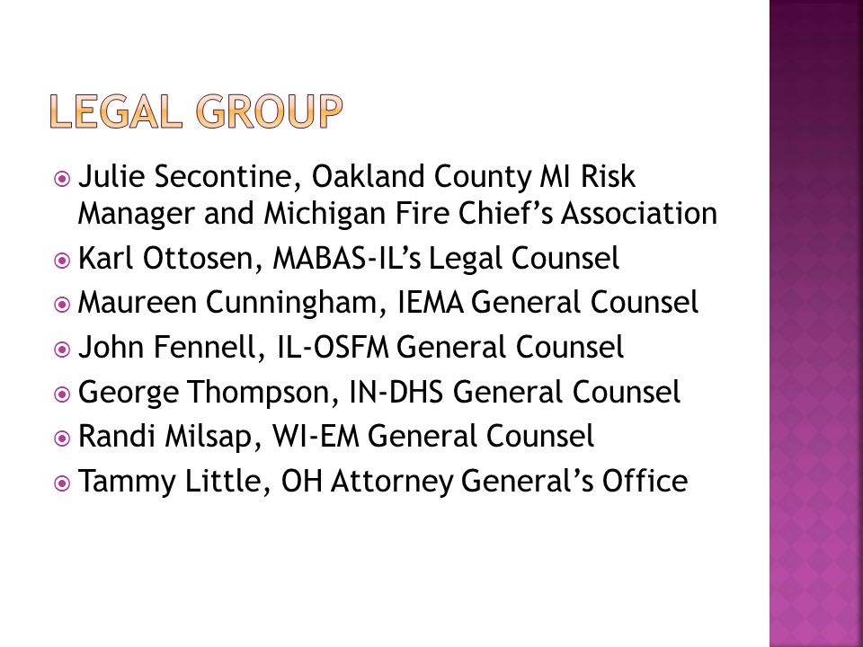 Legal Group Julie Secontine, Oakland County MI Risk Manager and Michigan Fire Chief's Association.