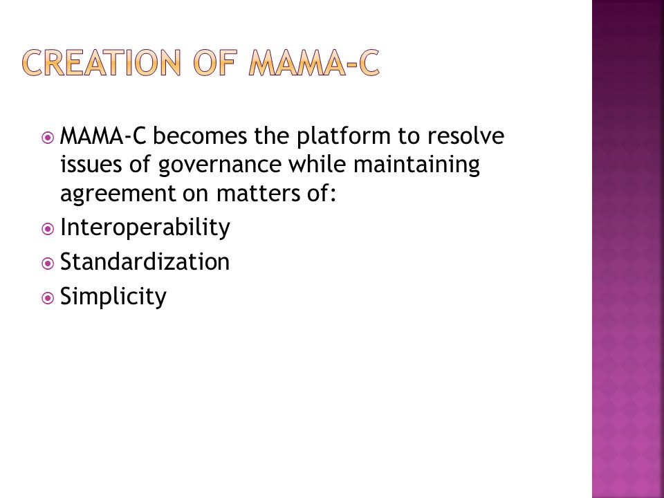 Creation of MAMA-C MAMA-C becomes the platform to resolve issues of governance while maintaining agreement on matters of: