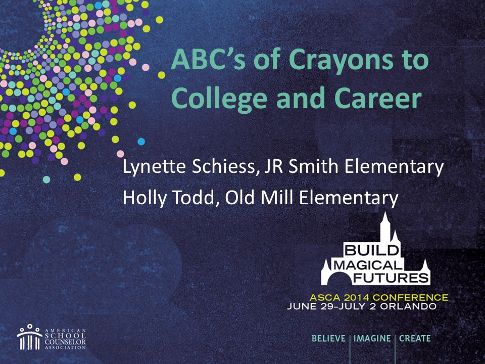 ABC's of Crayons to College and Career