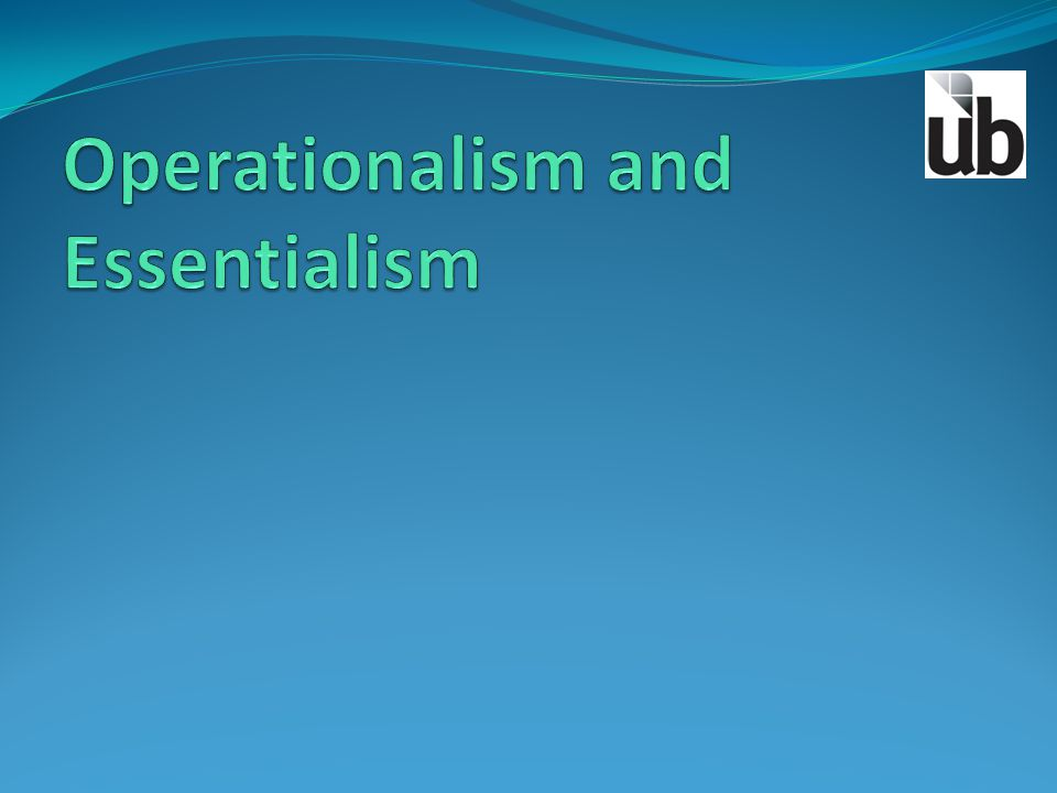 Operationalism and Essentialism