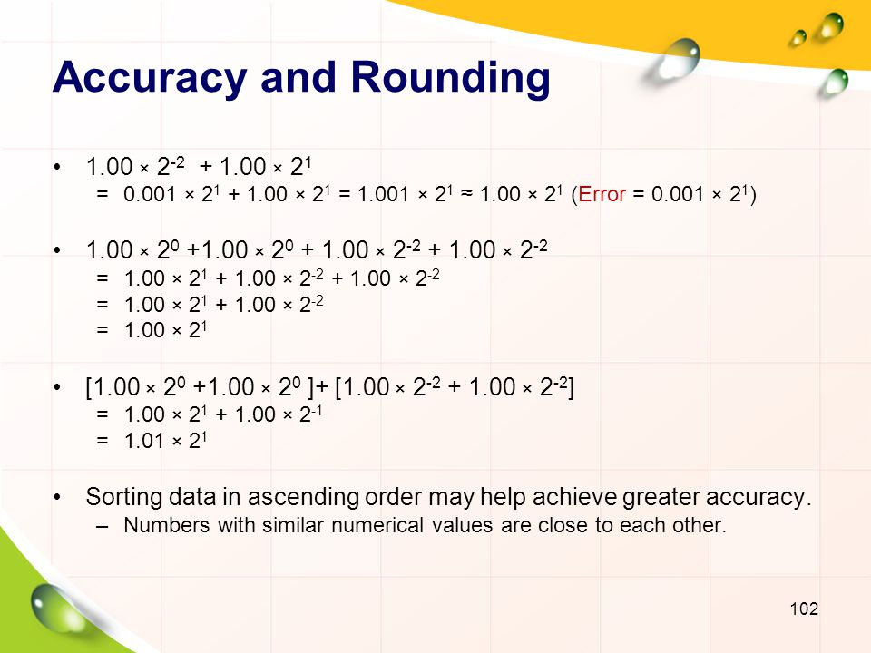 Accuracy and Rounding 1.00 × 2-2 + 1.00 × 21
