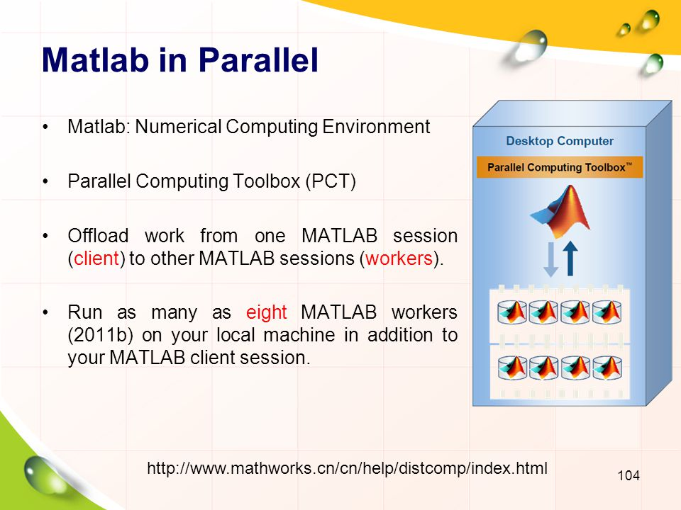 Matlab in Parallel Matlab: Numerical Computing Environment