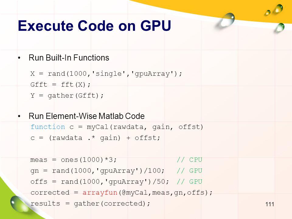 Execute Code on GPU Run Built-In Functions