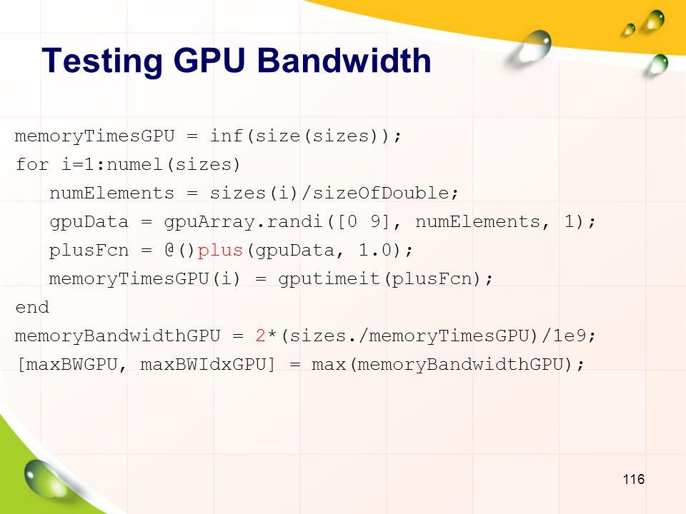 Testing GPU Bandwidth memoryTimesGPU = inf(size(sizes));