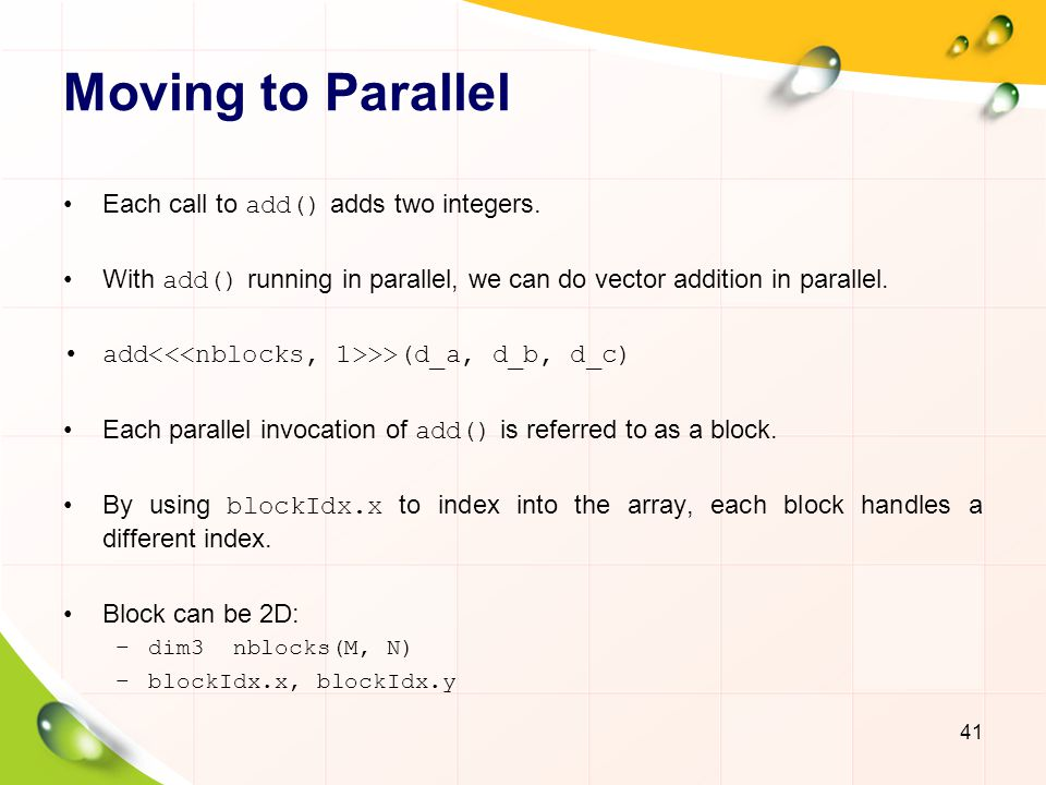 Moving to Parallel Each call to add() adds two integers.