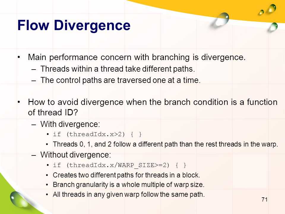 Flow Divergence Main performance concern with branching is divergence.