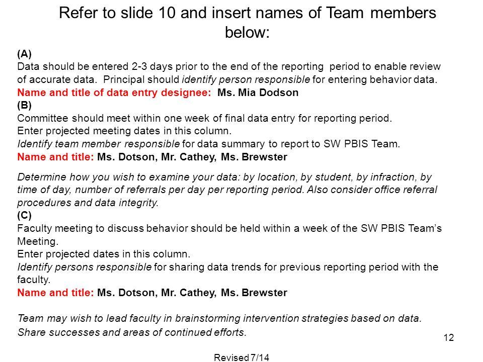 Refer to slide 10 and insert names of Team members below: