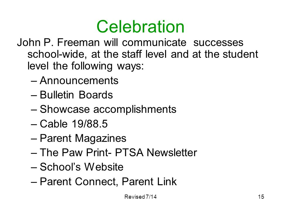Celebration John P. Freeman will communicate successes school-wide, at the staff level and at the student level the following ways:
