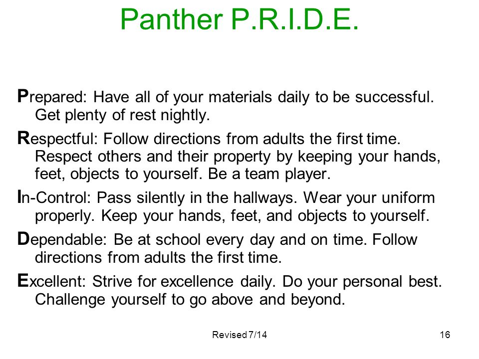 Panther P.R.I.D.E. Prepared: Have all of your materials daily to be successful. Get plenty of rest nightly.