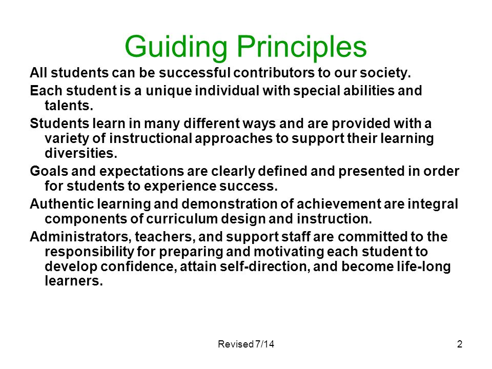 Guiding Principles All students can be successful contributors to our society.