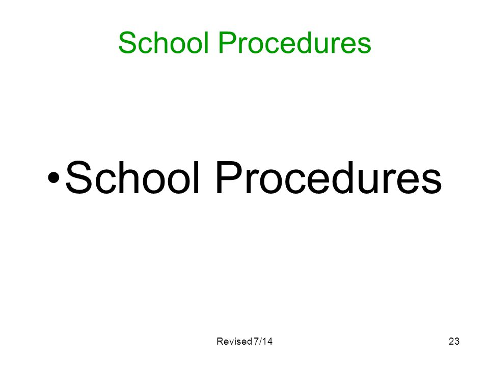 School Procedures School Procedures Revised 7/14