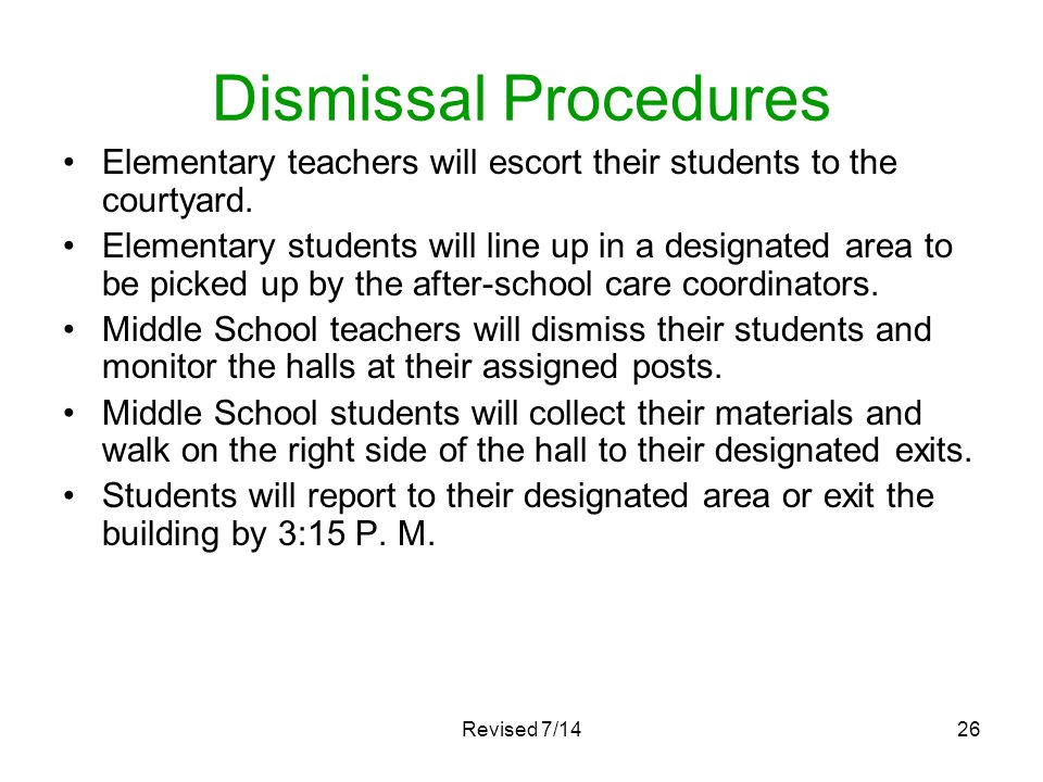 Dismissal Procedures Elementary teachers will escort their students to the courtyard.