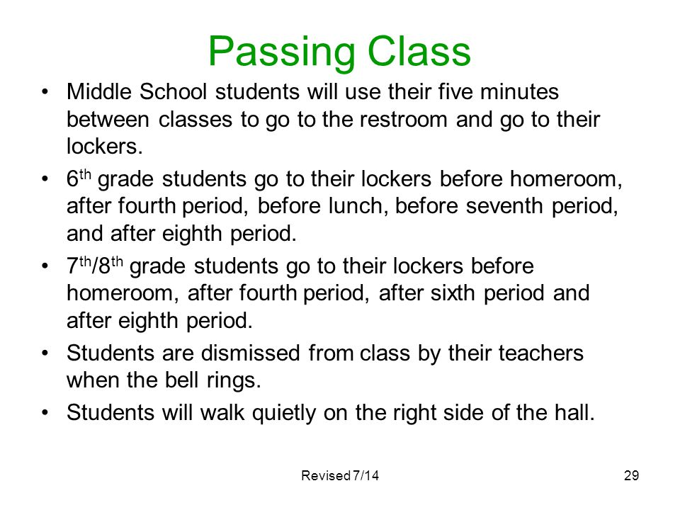 Passing Class Middle School students will use their five minutes between classes to go to the restroom and go to their lockers.