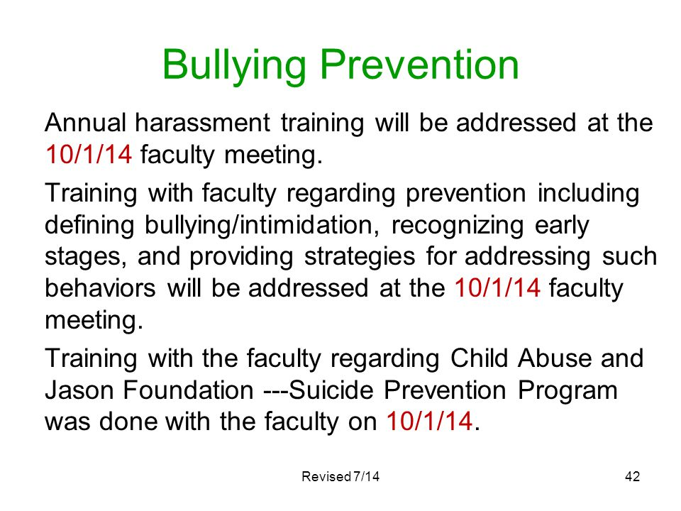 Bullying Prevention Annual harassment training will be addressed at the 10/1/14 faculty meeting.