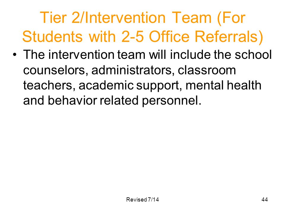 Tier 2/Intervention Team (For Students with 2-5 Office Referrals)