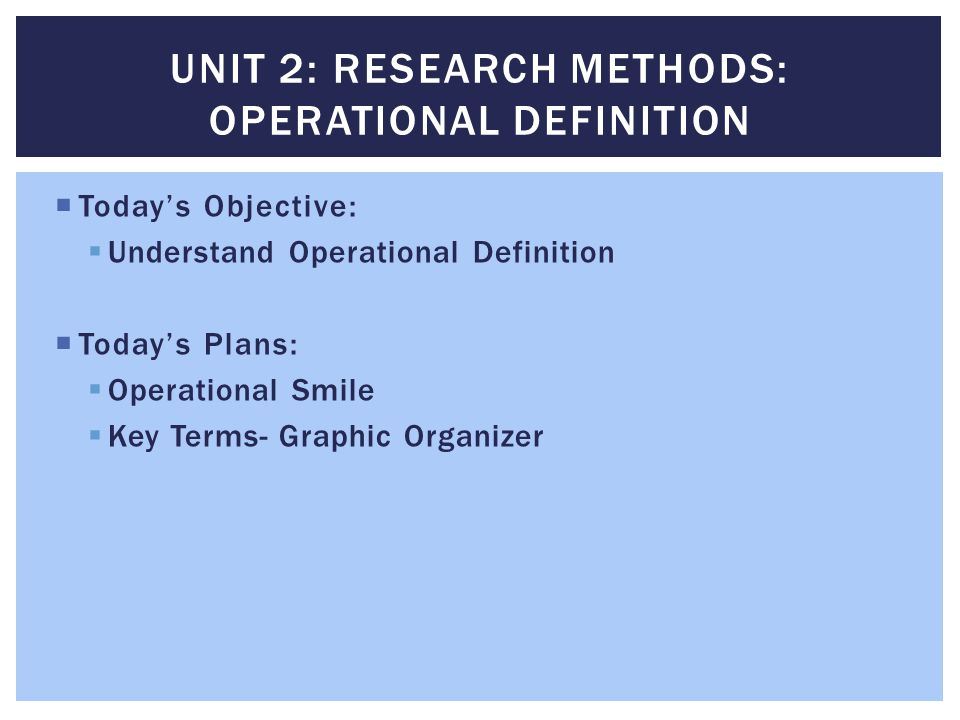 Unit 2: research Methods: operational definition