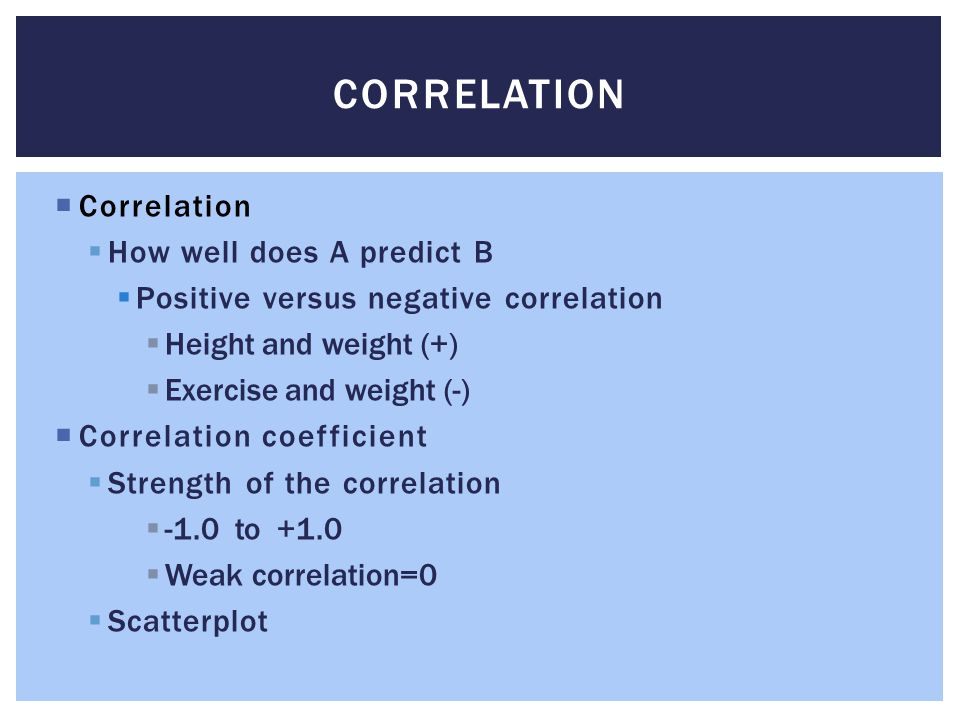 Correlation Correlation How well does A predict B