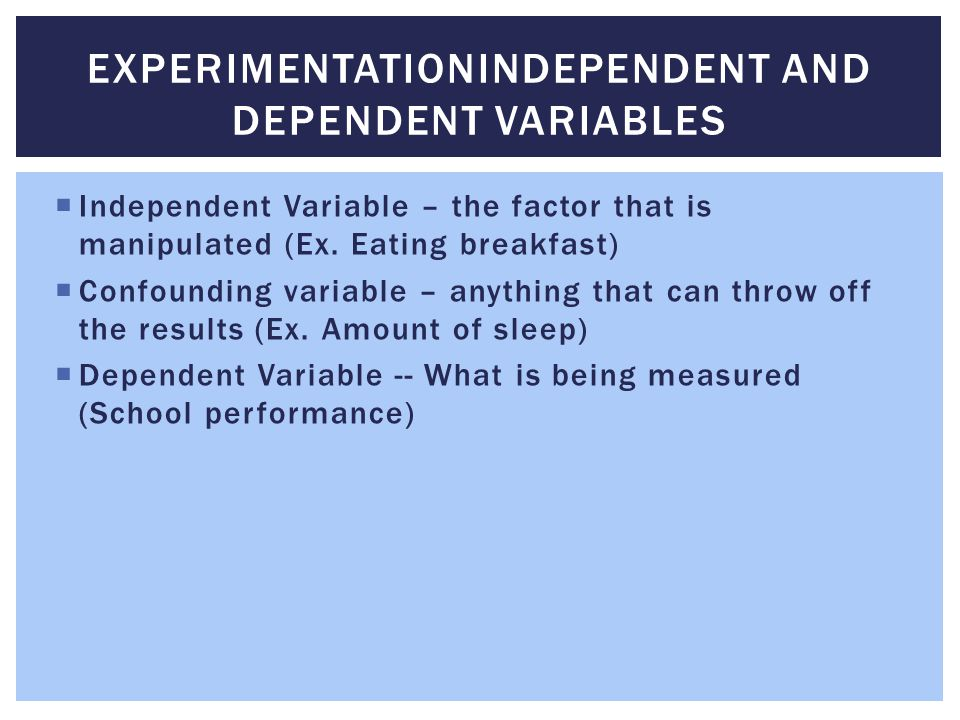 ExperimentationIndependent and Dependent Variables