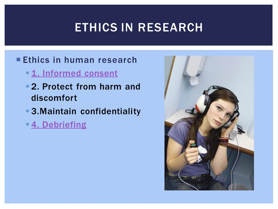 Ethics in Research Ethics in human research 1. Informed consent