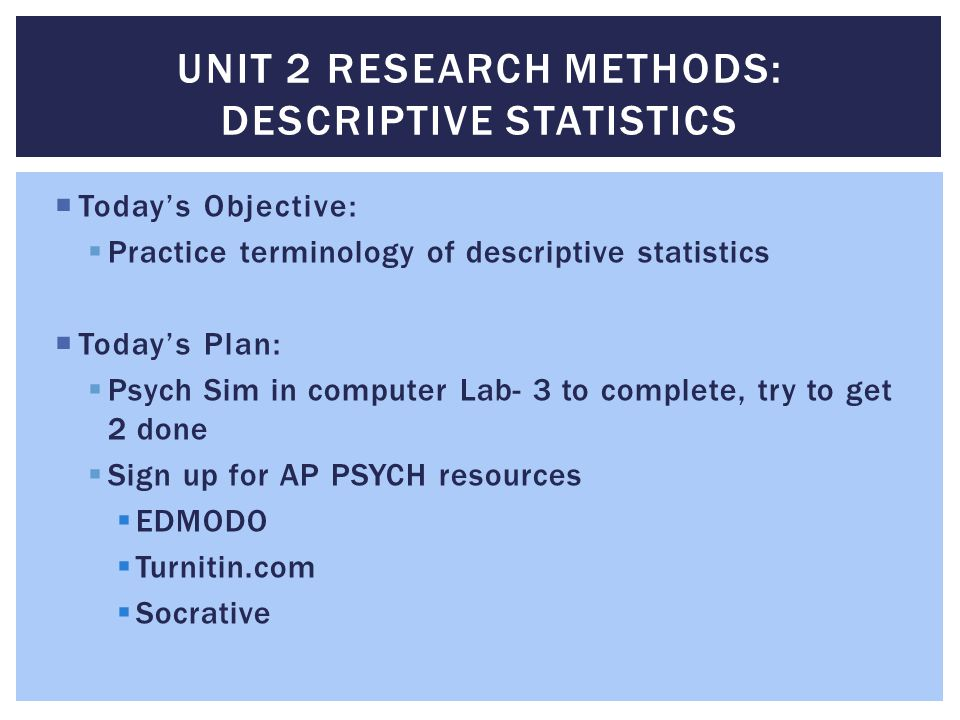 Unit 2 Research Methods: Descriptive Statistics