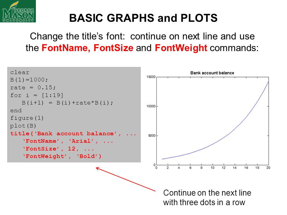 BASIC GRAPHS and PLOTS Change the title's font: continue on next line and use the FontName, FontSize and FontWeight commands: