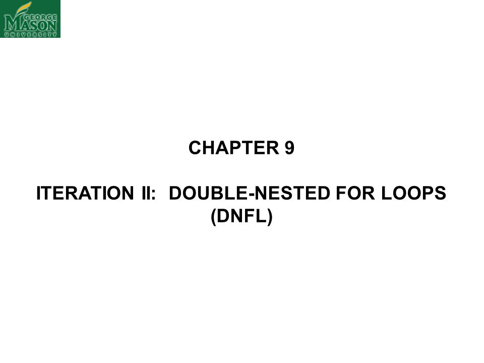 ITERATION II: DOUBLE-NESTED FOR LOOPS