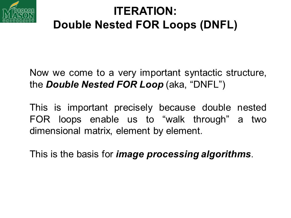 Double Nested FOR Loops (DNFL)