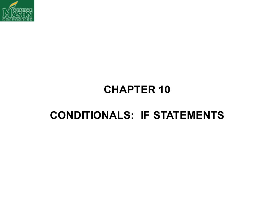 CONDITIONALS: IF STATEMENTS