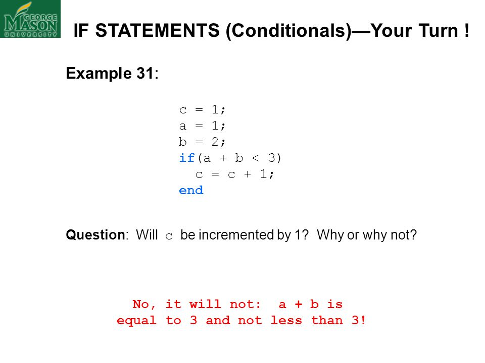 IF STATEMENTS (Conditionals)—Your Turn !