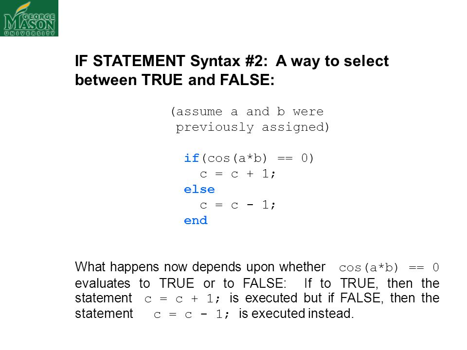 IF STATEMENT Syntax #2: A way to select between TRUE and FALSE:
