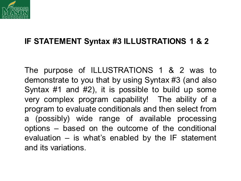 IF STATEMENT Syntax #3 ILLUSTRATIONS 1 & 2