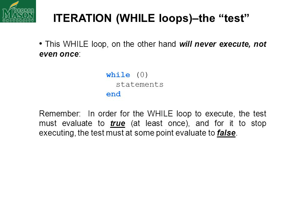 ITERATION (WHILE loops)–the test