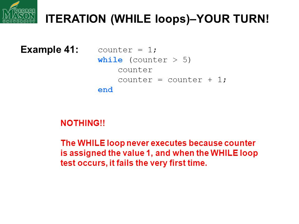 ITERATION (WHILE loops)–YOUR TURN!
