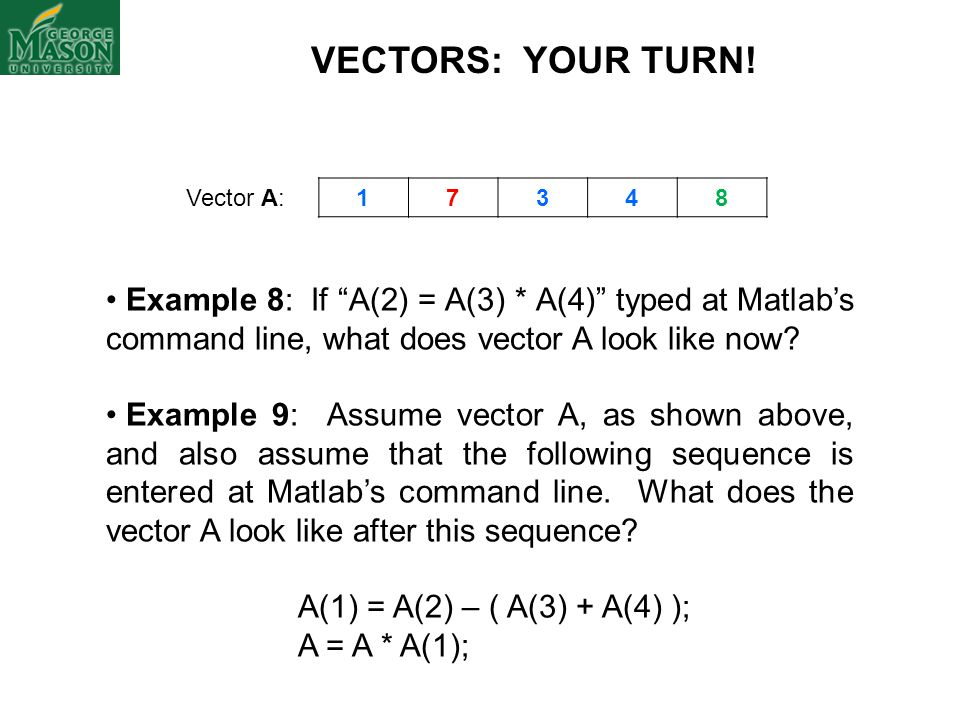 VECTORS: YOUR TURN! Vector A: 1. 7. 3. 4. 8.