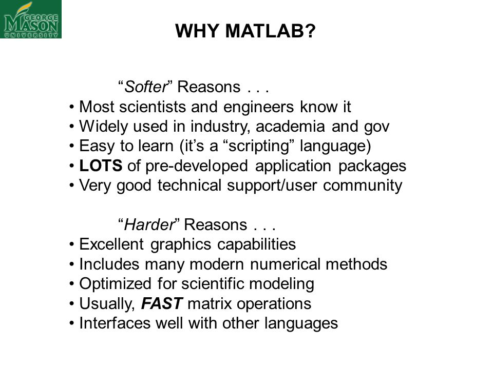 WHY MATLAB Softer Reasons . . .
