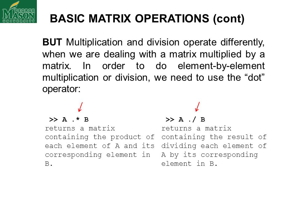 BASIC MATRIX OPERATIONS (cont)