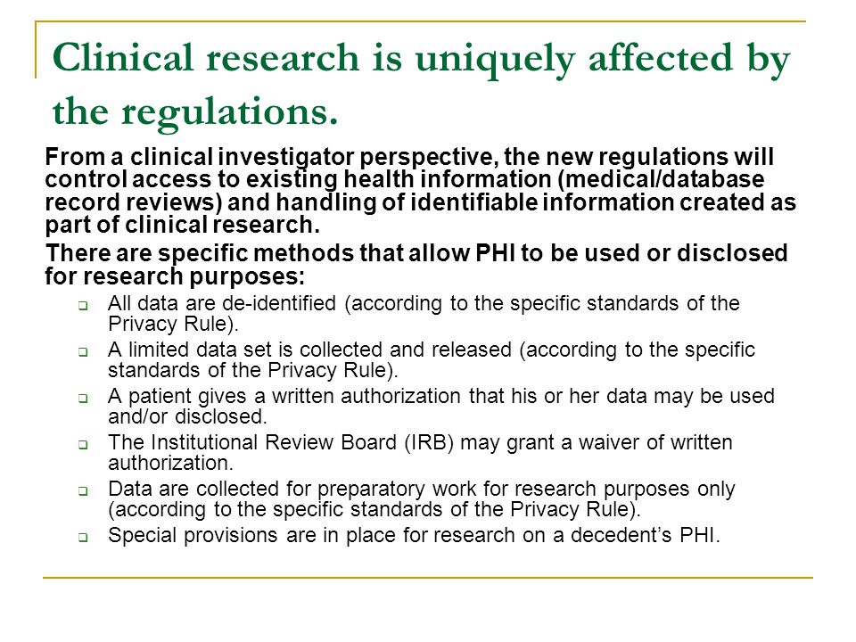 Clinical research is uniquely affected by the regulations.