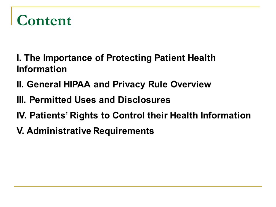 Content I. The Importance of Protecting Patient Health Information