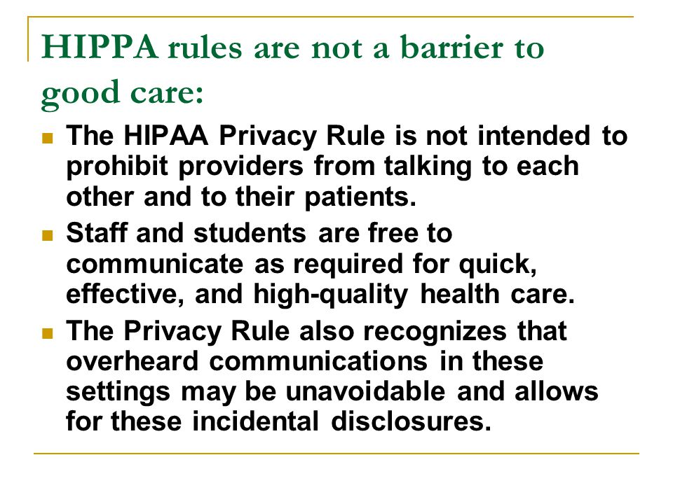 HIPPA rules are not a barrier to good care: