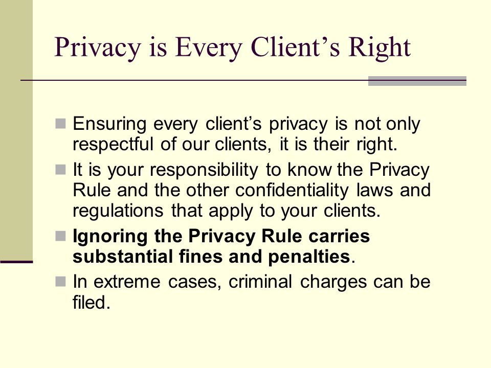 Privacy is Every Client's Right