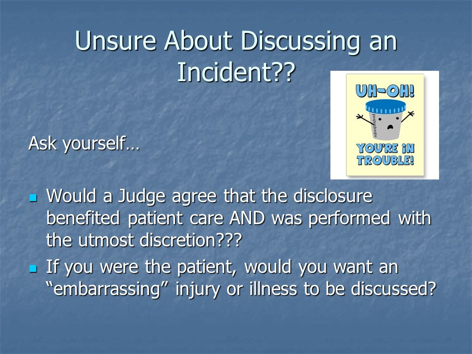Unsure About Discussing an Incident