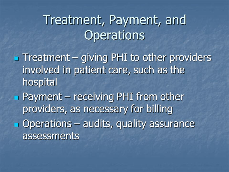 Treatment, Payment, and Operations