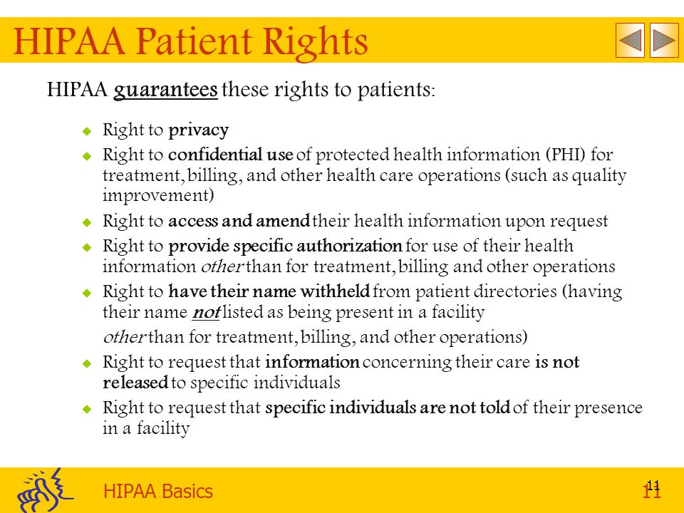 HIPAA Patient Rights HIPAA guarantees these rights to patients: