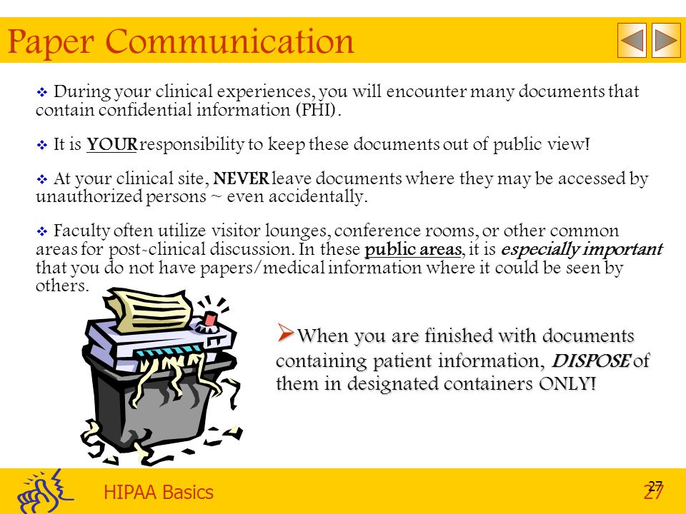 Paper Communication During your clinical experiences, you will encounter many documents that contain confidential information (PHI).