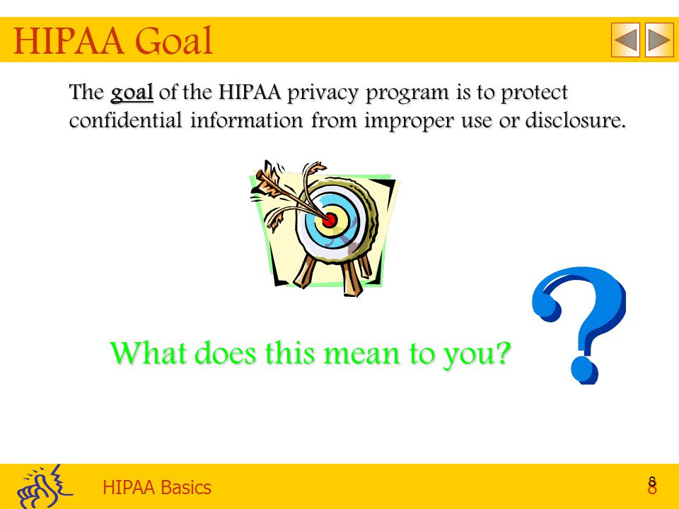 HIPAA Goal What does this mean to you