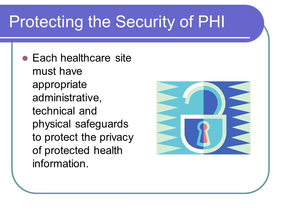 Protecting the Security of PHI
