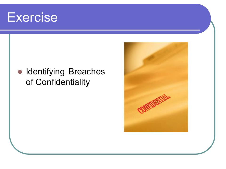 Exercise Identifying Breaches of Confidentiality