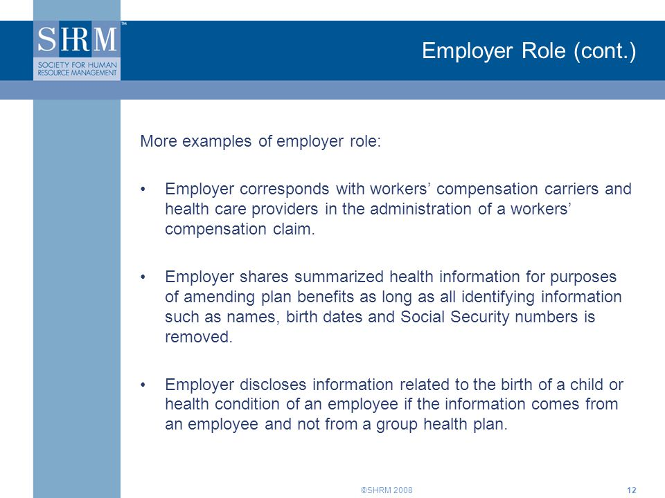 Employer Role (cont.) More examples of employer role:
