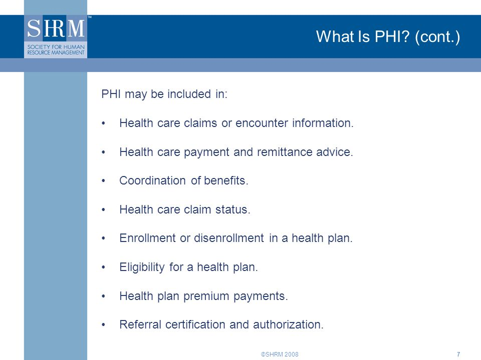 What Is PHI (cont.) PHI may be included in: